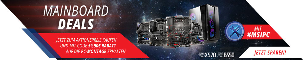 MSI MAINBOARD DEALS + PC-Montage