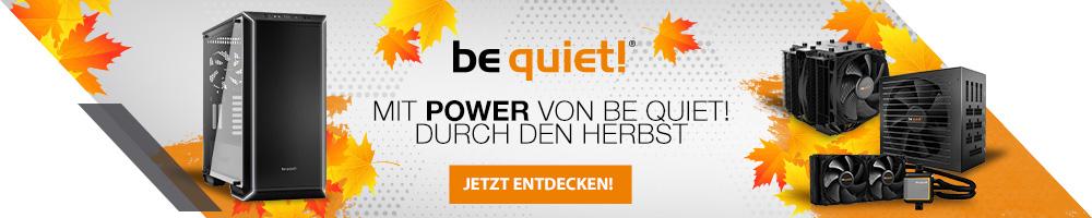 Mit Power von be quiet! durch den Herbst!