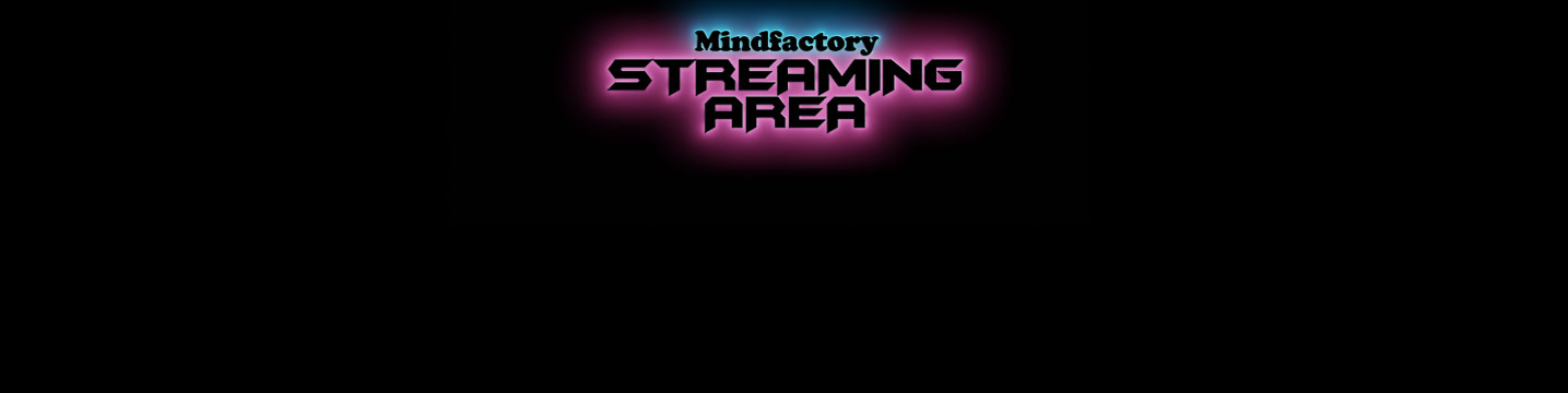 Mindfactory Streaming Area