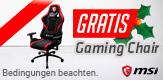Erwerben Sie ein ausgewähltes MSI Produkt und erhalte einen MSI Gaming Chair gratis dazu!