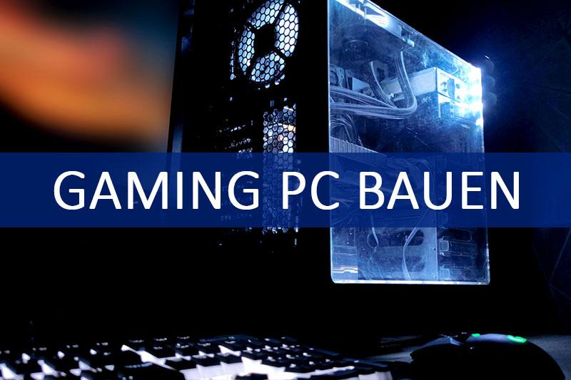 Gaming PC bauen