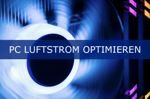PC Luftstrom optimieren