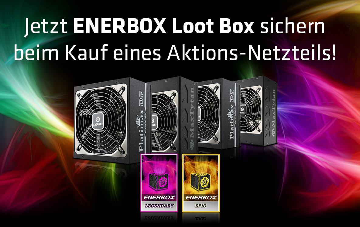 Jetzt ENERBOX Loot Box sichern beim Kauf eines Aktions-Netzteils!